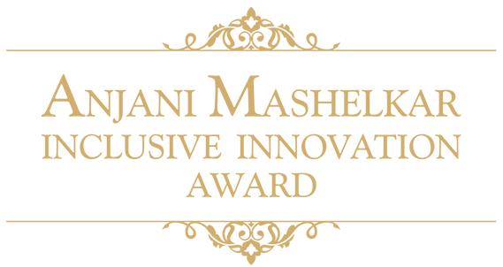Anjani Mashelkar Inclusive Innovation Award